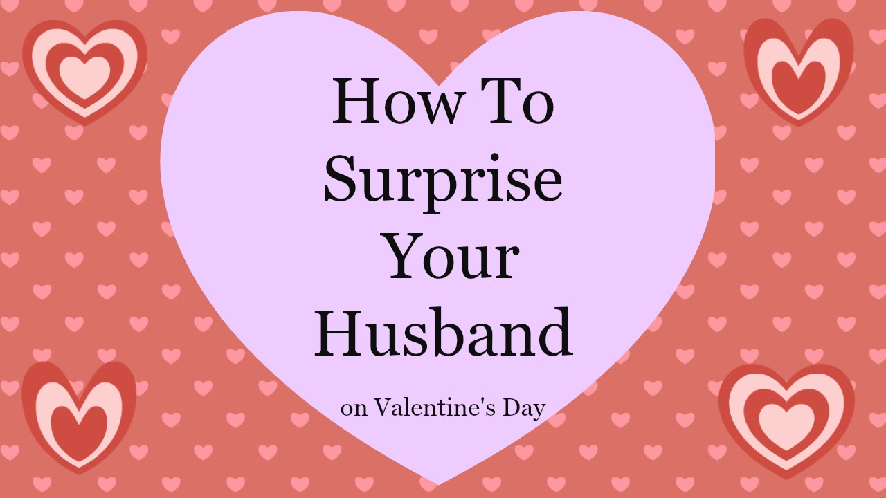 How to Surprise Your Husband on Valentine