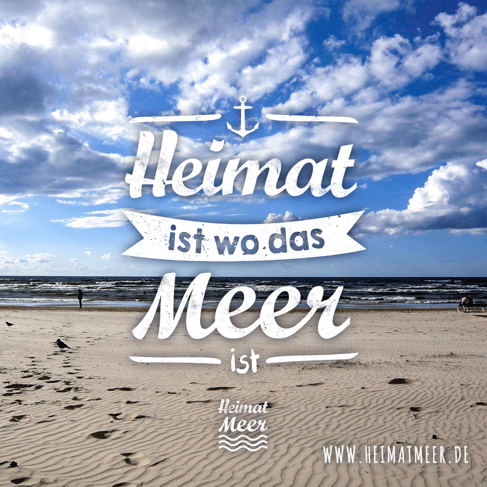 """Meine Heimat - das Meer. Mee(h)r gibt es hier > 